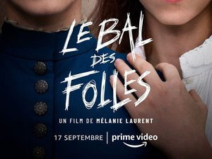 """""""le-bal-des-folles""""-by-melanie-laurent,-first-french-production-from-amazon"""